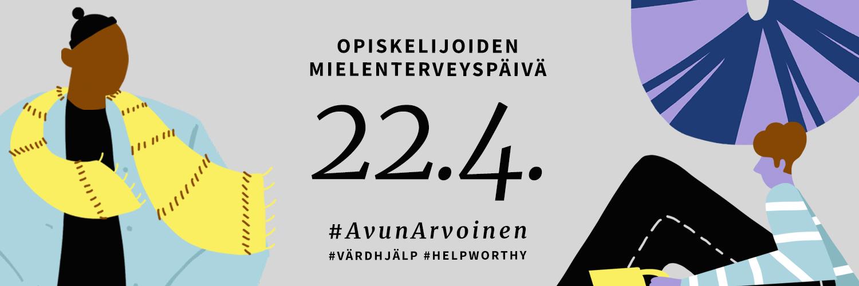 Opiskelijoiden mielenterveyspäivä 22.4. #AvunArvoinen.